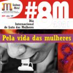 8 DE MARÇO – PELA VIDA DAS MULHERES